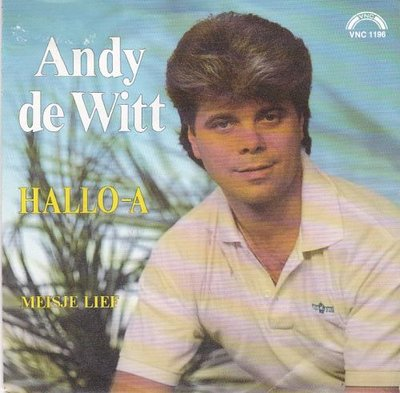Andy de Witt - Hallo-A + Meisje lief (Vinylsingle)