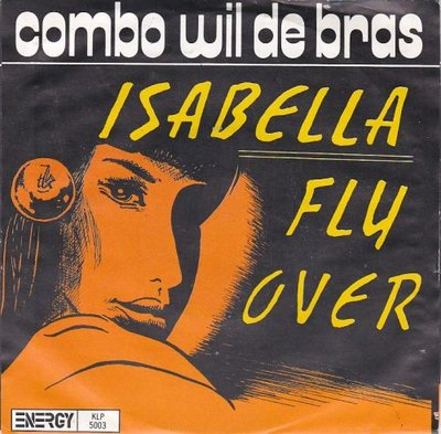 Combo Wil de Bras - Isabella + Fly Over (Vinylsingle)