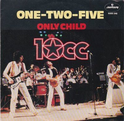 10CC - One two five + Only child (Vinylsingle)