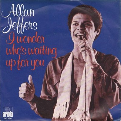 Allan Jeffers - I Wonder Who's Waiting Up For You Tonight + Someone Ought To Write A Song About You, Baby (Vinylsingle)