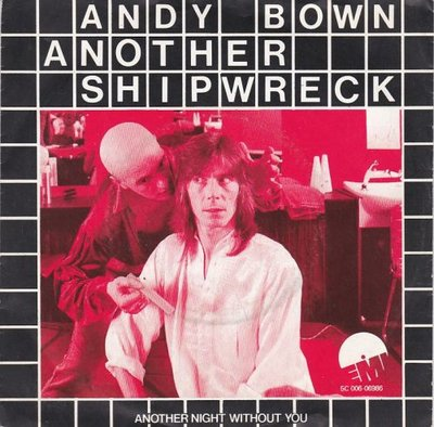 Andy Bown - Another shipwreck + Another night without you (Vinylsingle)