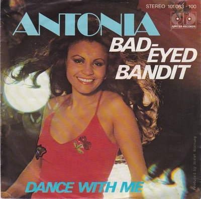Antonia - Bad-Eyed Bandit + Dance With Me (Vinylsingle)
