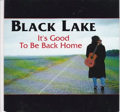 Black Lake  - It's Good To Be Back Home + Can't You See Me (Vinylsingle)