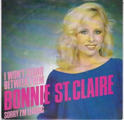 Bonnie St.Claire - I won't stand between them + Sorry I'm leaving (Vinylsingle)