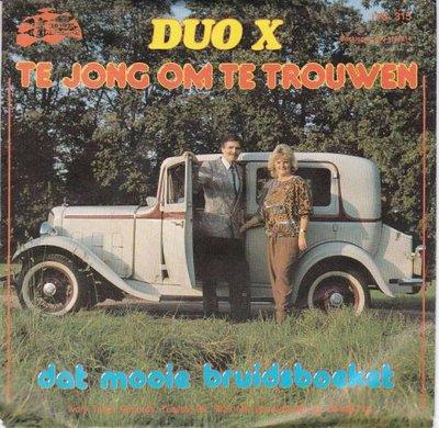 Duo X - Te jong om te trouwen + Dat mooie bruidsboeket (Vinylsingle)