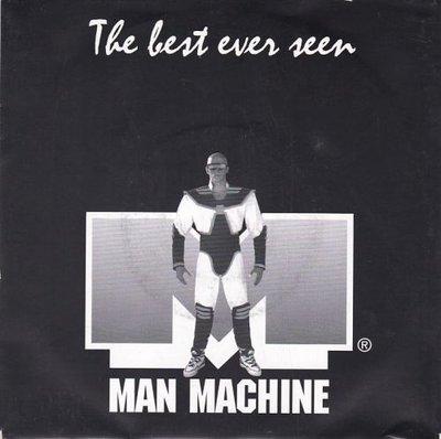 "Man Machine - The Best Ever Seen + (7"" Club Mix) (Vinylsingle)"