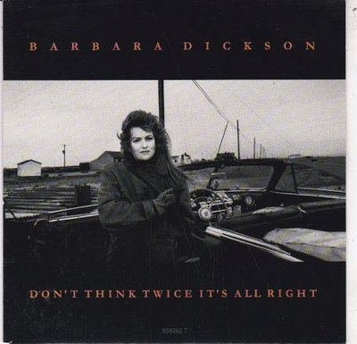 Barbara Dickson - Don't Think Twice It's All Right + Tears Of Rage (Vinylsingle)