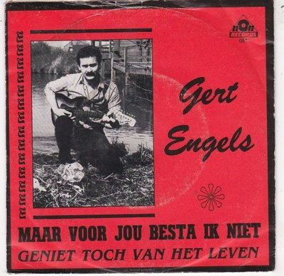 Gert Engels - Maar Voor Jou Besta Ik Niet + Geniet Toch van Het Leven (Vinylsingle)