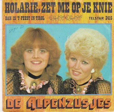 Alpenzusjes - Holarie.zet me op je knie + Dan is 't feest in Tirol (Vinylsingle)