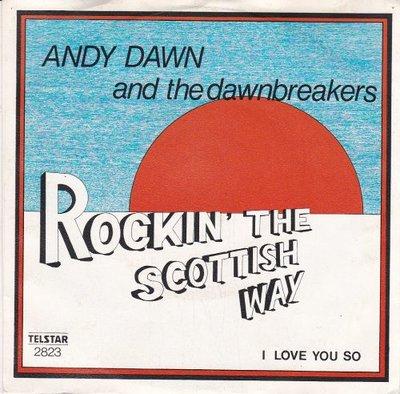 Andy Sawn - Rockin' The Scottish Way + I Love You So (Vinylsingle)