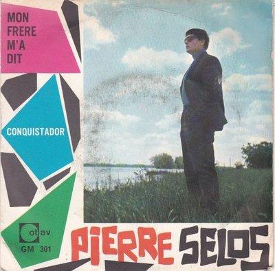 Pierre Selos - Mon Frere M'a Dit + Conquistador (Vinylsingle)