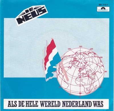 De Neus - Als De Hele Wereld Nederland Was + Ketama (Vinylsingle)