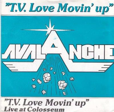 Avalanche - T.V. Love Movin' Up + (Live At Colosseum) (Vinylsingle)