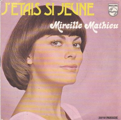 Mireille Mathieu - J'Etais Si Jeune + Quand J'Entends Cet Air La (Vinylsingle)