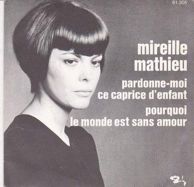Mireille Mathieu - Pardonne-moi ce caprice d'enfant + Pourquoi le monde (Vinylsingle)
