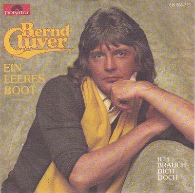 Bernd Cluver - Ein Leeres Boot + Ich Brauch' Dich Doch (Vinylsingle)
