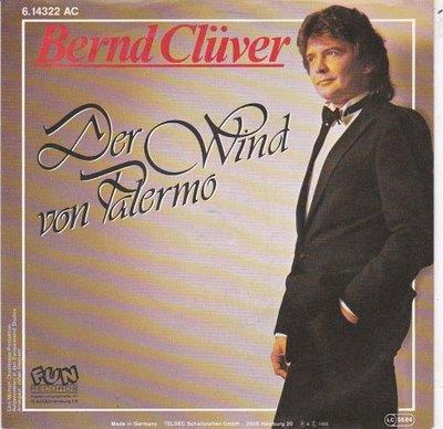 Bernd Cluver - Der Wind Von Palermo + Und Wenn Ein Neuer Tag Erwacht (Vinylsingle)