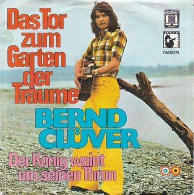 Bernd Cluver - Das tor zum garten der traume + Der konig weint um seinen thron (Vinylsingle)
