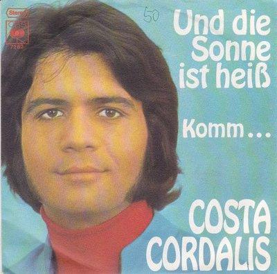 Costa Cordalis - Und Die Sonne Ist Heiss + Komm... (Vinylsingle)