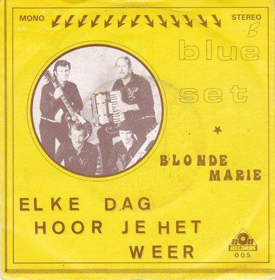 Blue Set - Elke dag hoor je het weer + Blonde Marie (Vinylsingle)
