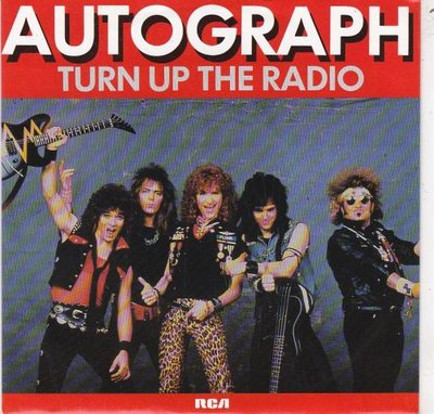 Autograph - Turn Up The Radio + Thrill Of Love (Vinylsingle)