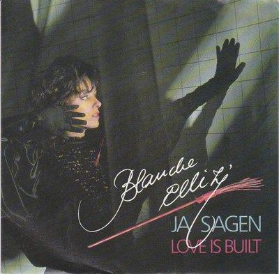 Blanche Elliz - Ja Sagen + Love Is Built (Vinylsingle)