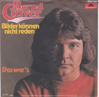 Bernd Cluver - Bilder konnen nicht reden + Das war's (Vinylsingle)