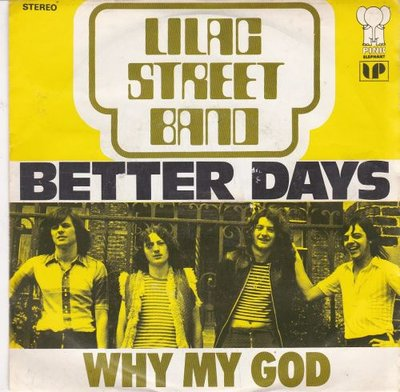 Lilac Street Band - Better Days + Why My God (Vinylsingle)