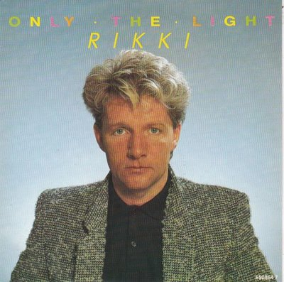 Rikki - Only The Light + You Came Into My Life (Vinylsingle)