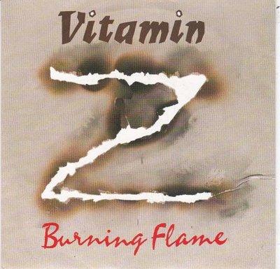 Vitamin Z - Burning Flame + Dancers Of Eve (Vinylsingle)