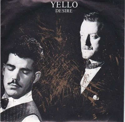 Yello - Desire + Oh yeah (Indian summer) (Vinylsingle)