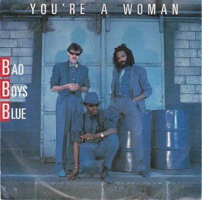 Bad Boys Blue - You're a woman + (instr.) (Vinylsingle)