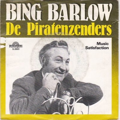 Bing Barlow / Spoetnicks - De Piratenzenders + Music Satisfaction (Vinylsingle)
