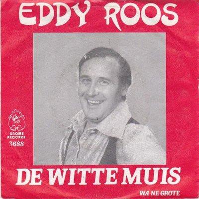 Eddy Roos - De Witte Muis + Wa Ne Grote (Vinylsingle)