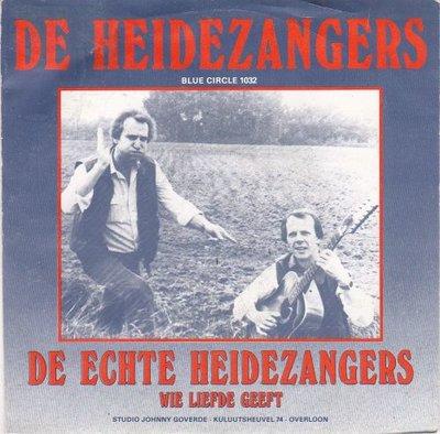Heidezangers - De Echte Heidezangers + Wie Liefde Geeft (Vinylsingle)