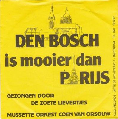 De Zoete Lievertjes - Den Bosch is mooier dan Parijs (Vinylsingle)
