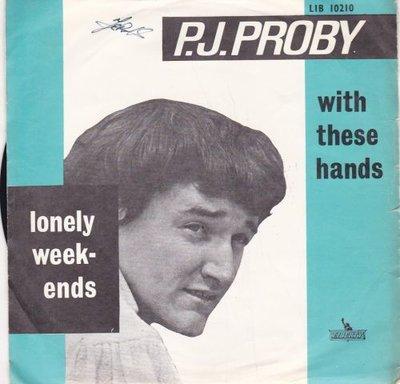 P.J. Proby - Lonely Weekends + With These Hands (Vinylsingle)