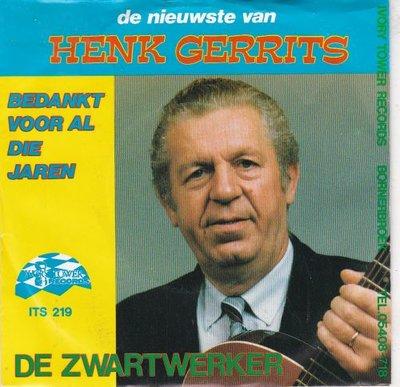 Henk Gerrits - De Zwartwerker + Bedankt Voor Al Die Jaren (Vinylsingle)