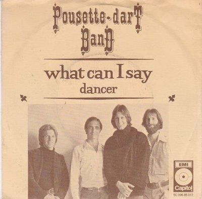 Pousette dart Band - What can I say + Dancer (Vinylsingle)