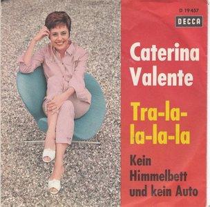 Caterina Valente - Tra - La - La - La - La + Kein Himmelbett Und Kein Auto (Vinylsingle)