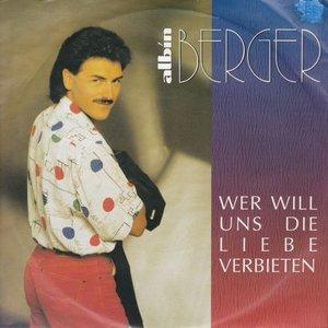 Albin Berger - Wer will uns die liebe verbieten + Gluck und tranen am Worthsee (Vinylsingle)