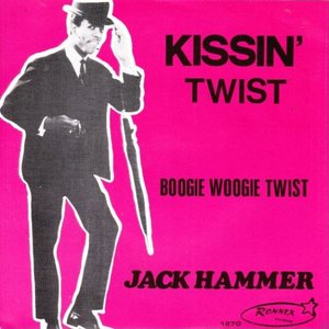 Jack Hammer - Kissin'  twist + Boogie woogie twist (Vinylsingle)