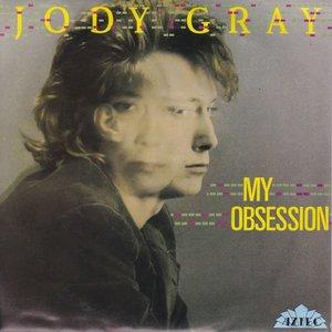 Jody Gray - My obsession + Is it something I said (Vinylsingle)