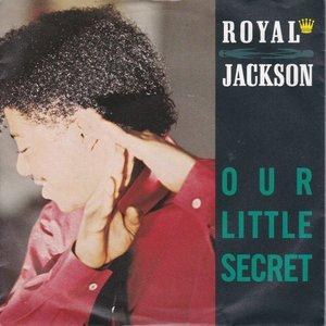 Royal Jackson - Our little secret + Don't ever leave me tonight (Vinylsingle)