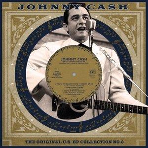 "JOHNNY CASH - THE ORIGINAL U.S. EP COLLECTION NO. 3 (10"" VINYL) (Vinyl LP)"