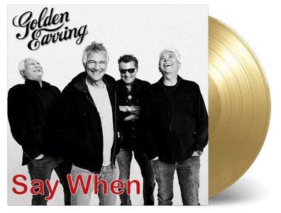 Golden Earring - Say When + Back Home (Vinylsingle)