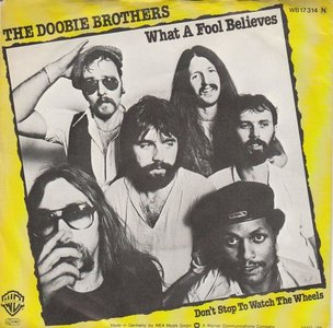 Doobie Brothers - What a fool believes + Don't stop to watch the wheels (Vinylsingle)