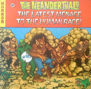 The Neanderthals - The Latest Menace To The Human Race (Vinyl LP)