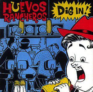 Huevos Rancheros - Dig In! (Vinyl LP)