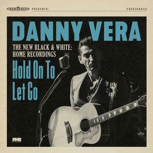 Danny Vera - Hold On To Let Go + Pressure Makes Diamonds (Vinylsingle)